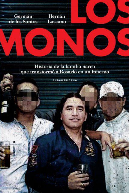 La historia de la banda narco Los Monos, que convirtió a Rosario en un infierno